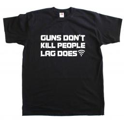 Guns Don't Kill People Lag Does